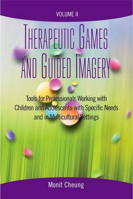 Therapeutic Games and Guided Imagery Volume II by Monit Cheung