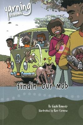 Yarning Strong Findin' Our Mob by Gayle Kennedy