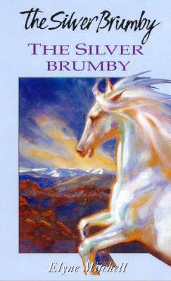 The Silver Brumby by Elyne Mitchell