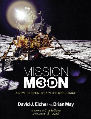 Mission Moon 3-D: A New Perspective on the Space Race by David J Eicher