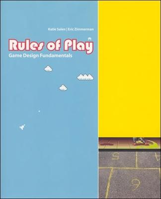 Rules of Play by Katie Salen Tekinbas