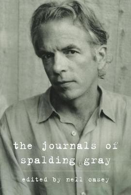 Journals Of Spalding Gray by Spalding Gray