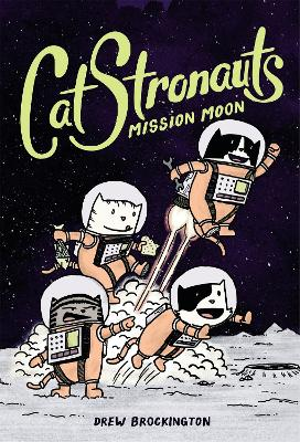 CatStronauts: Mission Moon by Drew Brockington
