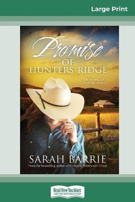 Promise of Hunters Ridge (16pt Large Print Edition) by Sarah Barrie
