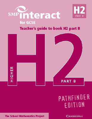 SMP Interact for GCSE Teacher's Guide to Book H2 Part B Pathfinder Edition by School Mathematics Project