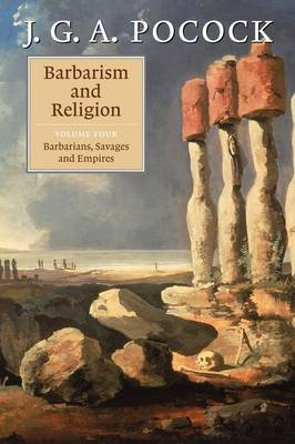 Barbarism and Religion by J. G. A. Pocock
