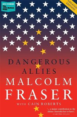 Dangerous Allies by Malcolm Fraser