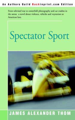 Spectator Sport by James Alexander Thom