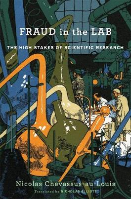 Fraud in the Lab: The High Stakes of Scientific Research book