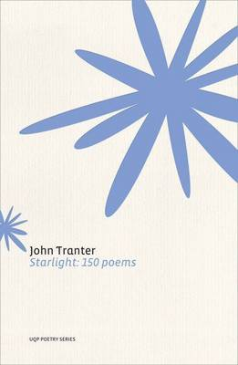 Starlight: 150 Poems by John Tranter