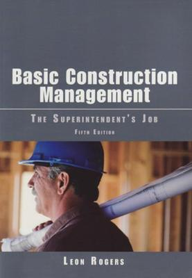 Basic Construction Management by Leon Rogers