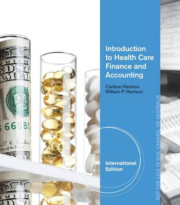 Introduction to Health Care Finance and Accounting, International Edition by Carlene Harrison