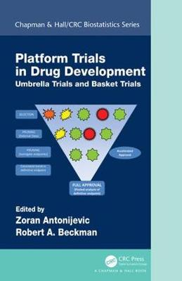 Platform Trial Designs in Drug Development: Umbrella Trials and Basket Trials by Zoran Antonijevic