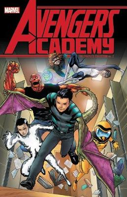 Avengers Academy: The Complete Collection Vol. 2 by Christos Gage