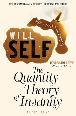 The Quantity Theory of Insanity by Will Self