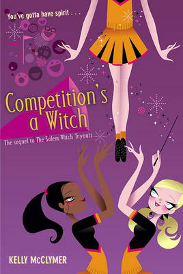 Competition's a Witch by Kelly McClymer
