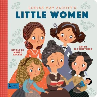 Little Women: A BabyLit Storybook: A BabyLit Storybook by Mandy Archer