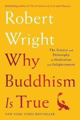 Why Buddhism is True by Robert