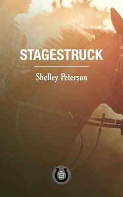 Stagestruck by Shelley Peterson