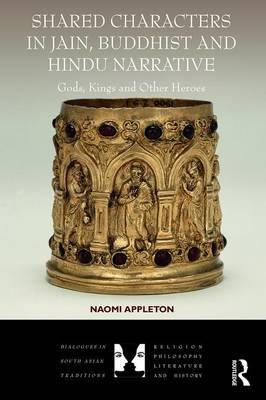Shared Characters in Jain, Buddhist, and Hindu Narrative by Naomi Appleton