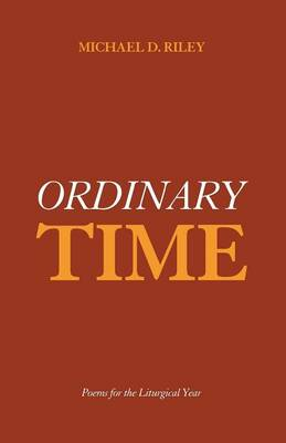 Ordinary Time by Michael D Riley