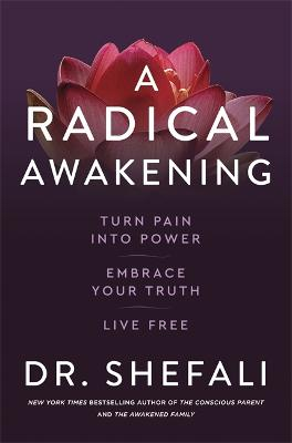 A Radical Awakening: Turn Pain into Power, Embrace Your Truth, Live Free book