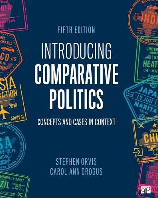 Introducing Comparative Politics: Concepts and Cases in Context by Stephen Walter Orvis