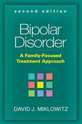 Bipolar Disorder, Second Edition by David J. Miklowitz