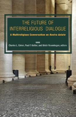Future of Interreligious Dialogue by Paul F. Knitter