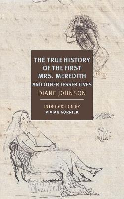 True History of the First Mrs. Meredith and Other Lesser Lives by Diane Johnson
