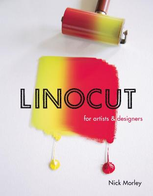 Linocut for Artists and Designers by Nick Morley