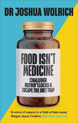 Food Isn't Medicine book