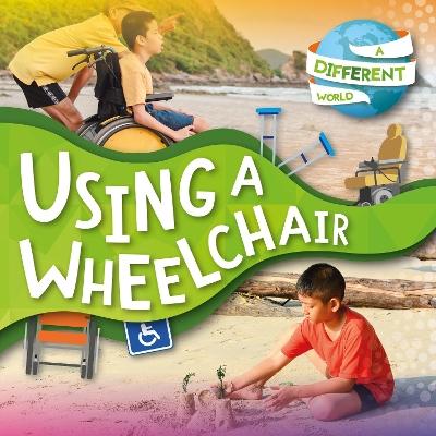 Using a Wheelchair by Robin Twiddy