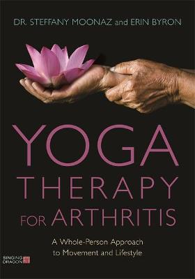 Yoga Therapy for Arthritis by Dr Steffany Moonaz