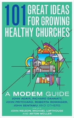 101 Great Ideas for Growing Healthy Churches: A MODEM Guide by Malcolm Grundy