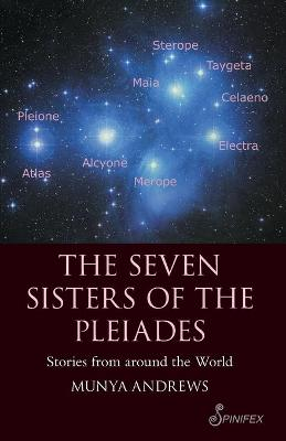 Seven Sisters of the Pleiades by Munya Andrews