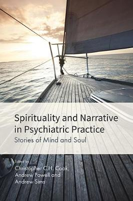 Spirituality and Narrative in Psychiatric Practice by Christopher C. H. Cook