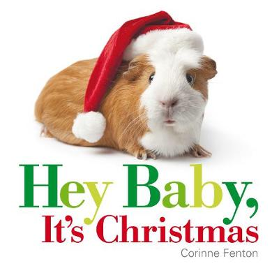 Hey Baby, It's Christmas by Corinne Fenton