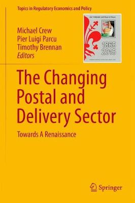 The Changing Postal and Delivery Sector by Michael A. Crew
