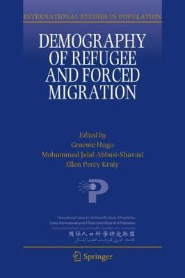 Demography of Refugee and Forced Migration by Graeme Hugo