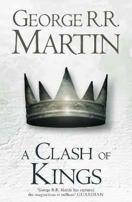 A Clash of Kings (Hardback reissue) by George R. R. Martin
