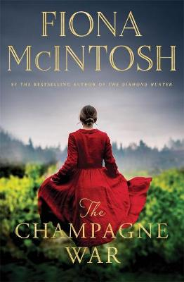 The Champagne War by Fiona McIntosh
