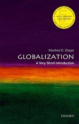 Globalization: A Very Short Introduction by Manfred B. Steger