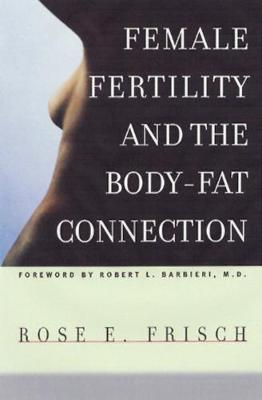Female Fertility and the Body-Fat Connection by Rose E. Frisch
