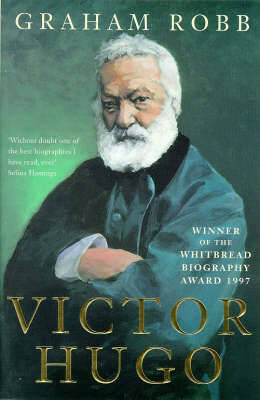 Victor Hugo by Graham Robb