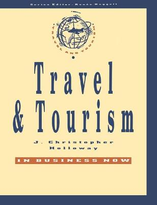 Travel and Tourism by J. Christopher Holloway