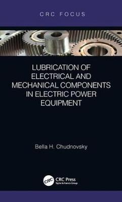 Lubrication of Electrical and Mechanical Components in Electric Power Equipment book