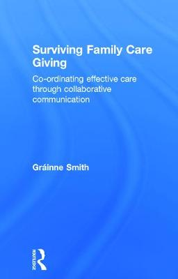 Surviving Family Care Giving by Grainne Smith
