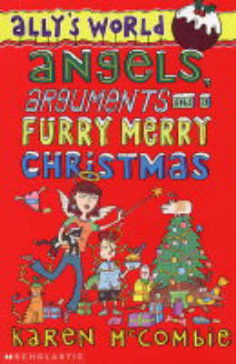 Angels, Arguments and a Furry, Merry Christmas by Karen McCombie