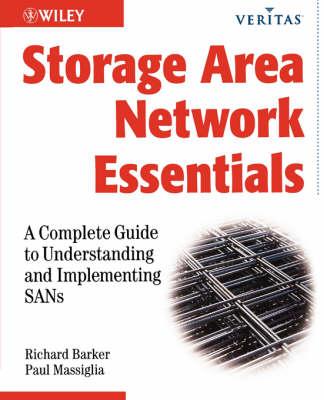 Storage Area Network Essentials by Richard Barker